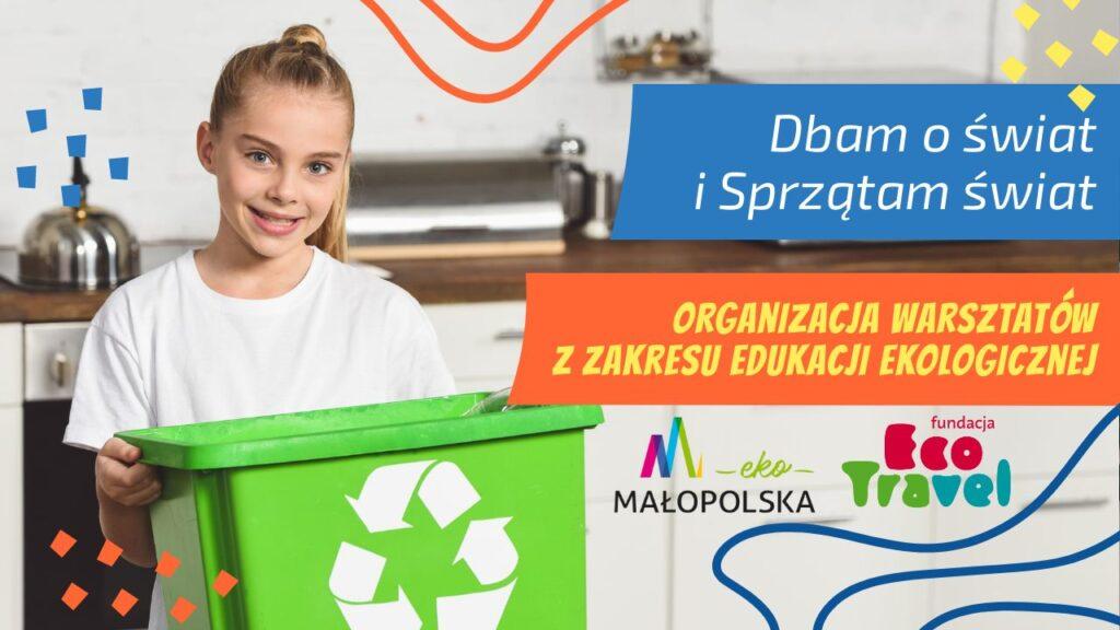 Dbam o świat i sprzątam świat - Warsztaty ekologiczne