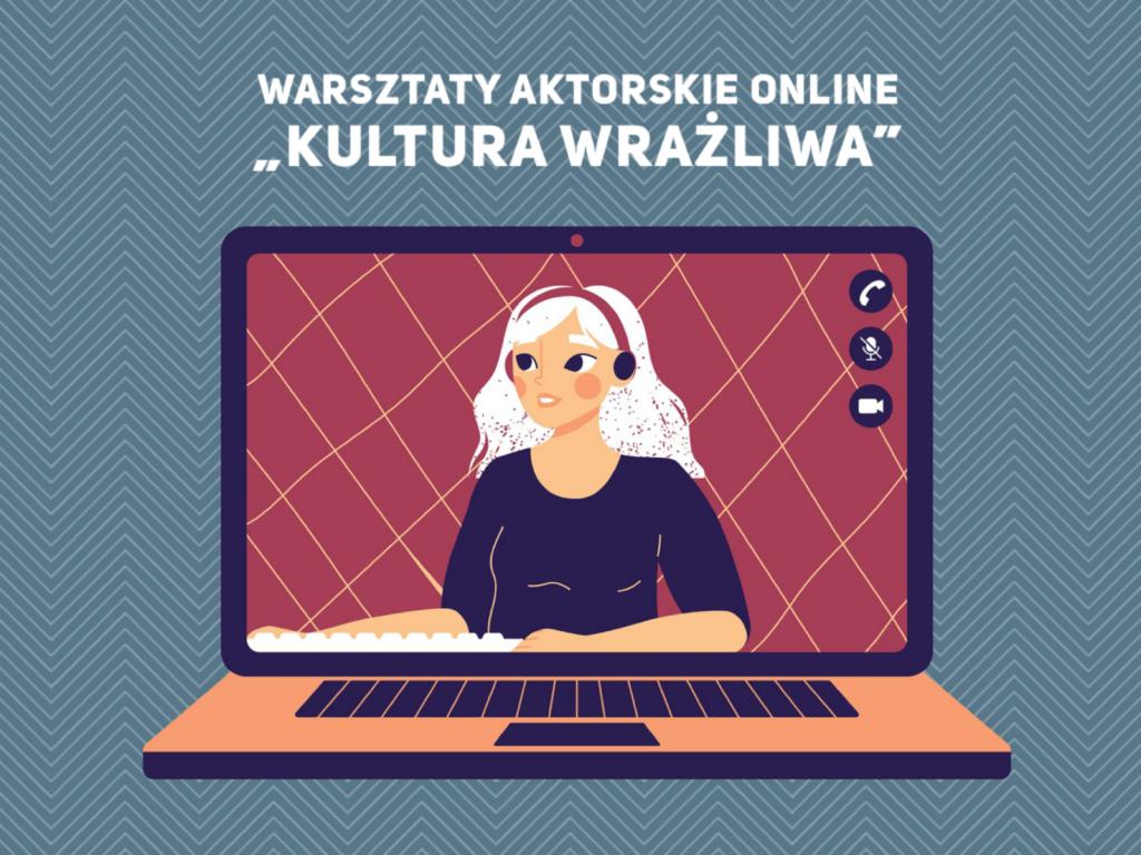 Warsztaty Aktorskie online - Kultura Wrażliwa